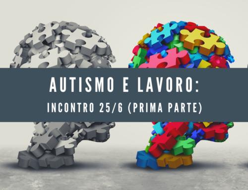 Autismo e lavoro: Prima parte dell'incontro del 25 giugno