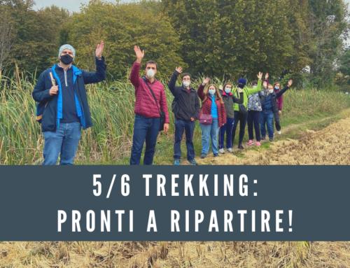 5/6 Trekking: Pronti a ripartire!